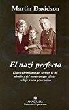 Portada de EL NAZI PERFECTO: EL DESCUBRIMIENTO DEL SECRETO DE MI ABUELO Y DEL MODO EN QUE HITLER SEDUJO A UNA GENERACION