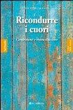 Portada de RICONDURRE I CUORI. CONFESSIONE E RICONCILIAZIONE (FEDELMENTE - SPIRITUALITÀ)