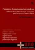 Portada de PLANEACION DE EQUIPAMIENTOS COLECTIVOS. ELABORACION DE UNA POLITICA ESTRATEGICA DE INTEGRACION SOCIAL