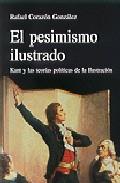 Portada de EL PESIMISMO ILUSTRADO: KANT Y LAS TEORIAS POLITICAS DE LA ILUSTRACION