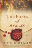 Portada de THE BONES OF AVALON: BEING EDITED FROM THE MOST PRIVATE DOCUMENTS OF DR JOHN DEE, ASTROLGER AND CONSULTANT TO QUEEN ELIZABETH
