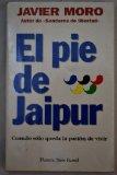 Portada de EL PIE DE JAIPUR: CUANDO SOLO QUEDA LA PASION DE VIVIR