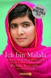 Portada de ICH BIN MALALA: DAS MÄDCHEN, DAS DIE TALIBAN ERSCHIESSEN WOLLTEN, WEIL ES FÜR DAS RECHT AUF BILDUNG KÄMPFT BY MALALA YOUSAFZAI (2014-10-01)
