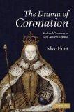 Portada de THE DRAMA OF CORONATION: MEDIEVAL CEREMONY IN EARLY MODERN ENGLAND