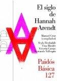 Portada de EL SIGLO DE HANNAH ARENDT