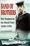 Portada de BAND OF BROTHERS: BOY SEAMEN IN THE ROYAL NAVY, 1800-1956 BY DAVID PHILLIPSON (1998-08-23)