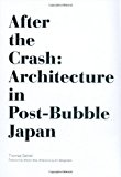 Portada de AFTER THE CRASH: ARCHITECTURE IN POST-BUBBLE JAPAN BY THOMAS DANIELL (2008-09-03)