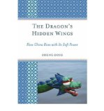 Portada de [(THE DRAGON'S HIDDEN WINGS: HOW CHINA RISES WITH ITS SOFT POWER )] [AUTHOR: SHENG DING] [JUL-2008]