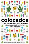 Portada de COLOCADOS: LO QUE HAY QUE SABER SOBRE LAS DROGAS MAS USADAS, DESDE EL ALCOHOL HASTA EL EXTASIS