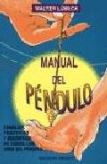 Portada de MANUAL DEL PENDULO: CONSEJOS PRACTICOS Y DESCRIPCION DE TODOS LOSUSOS DEL PENDU