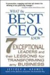 Portada de WHAT THE BEST CEOS KNOW: 7 EXCEPCIONAL LEADERS AND THER LESASONS FOR TRANSFORMING ANY BUSINESS: 7 EXCEPTIONAL LEADERS AND THEIR LESSONS FOR TRANSFORMING ANY BUSINESS