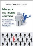 MAS ALLÁ DEL HOMBRE ADAPTADO   LAS ONTOPATÍAS, LAS TERAPIAS Y LA PERCATACION ONTOLÓGICA