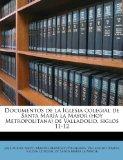 Portada de DOCUMENTOS DE LA IGLESIA COLEGIAL DE SANTA MAR A LA MAYOR (HOY METROPOLITANA) DE VALLADOLID, SIGLOS 11-12