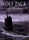 Portada de WOLF PACK: THE STORY OF THE U-BOAT IN WORLD WAR II (GENERAL MILITARY)