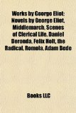 Portada de WORKS BY GEORGE ELIOT (STUDY GUIDE): SCE: NOVELS BY GEORGE ELIOT, MIDDLEMARCH, SCENES OF CLERICAL LIFE, DANIEL DERONDA, FELIX HOLT, THE RADICAL, ... LIFTED VEIL, IMPRESSIONS OF THEOPHRASTUS SUCH