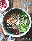 Portada de THE VEGETARIAN BODYBUILDING COOKBOOK: 100 DELICIOUS VEGETARIAN RECIPES TO BUILD MUSCLE, BURN FAT & SAVE TIME (THE BUILD MUSCLE, GET SHREDDED, MUSCLE & FAT LOSS COOKBOOK SERIES)