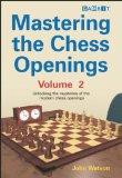 Portada de MASTERING THE CHESS OPENINGS: UNLOCKING THE MYSTERIES OF THE MODERN CHESS OPENINGS, VOLUME 2 BY WATSON, JOHN (2007) PAPERBACK