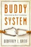 Portada de BUDDY SYSTEM: UNDERSTANDING MALE FRIENDSHIPS