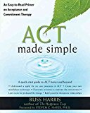 Portada de [(ACT MADE SIMPLE : AN EASY-TO-READ PRIMER ON ACCEPTANCE AND COMMITMENT THERAPY)] [AUTHOR: DR. RUSS HARRIS] PUBLISHED ON (NOVEMBER, 2009)