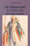 LO VERDADERO Y LO FALSO EN RELIGION