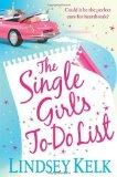 Portada de THE SINGLE GIRL'S TO-DO LIST BY KELK. LINDSEY ( 2011 ) PAPERBACK