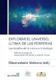 Portada de EXPLORAR EL UNIVERSO, ÚLTIMA DE LAS PERIFERIAS: LOS DESAFÍOS DE LA CIENCIA A LA TECNOLOGÍA (CIENCIA Y RELIGIÓN)