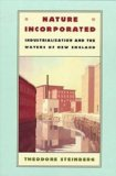 Portada de NATURE INCORPORATED: INDUSTRIALIZATION AND THE WATERS OF NEW ENGLAND