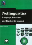 Portada de NETLINGUISTICS: LANGUAGE, DISCOURSE AND IDEOLOGY IN INTERNET
