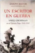 Portada de UN ESCRITOR EN GUERRA: VASILI GROSSMAN EN EL EJERCITO ROJO, 1941- 1945