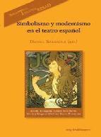 Portada de SIMBOLISMO Y MODERNISMO EN EL TEATRO ESPAÑOL