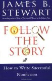 Portada de FOLLOW THE STORY: HOW TO WRITE SUCCESSFUL NONFICTION BY STEWART, JAMES B. PUBLISHED BY POCKET BOOKS (1998)
