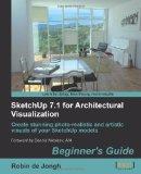 Portada de SKETCHUP 7.1 FOR ARCHITECTURAL VISUALIZATION: BEGINNER'S GUIDE
