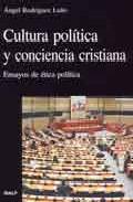 Portada de CULTURA POLITICA Y CONCIENCIA CRISTIANA. ENSAYOS DE ETICA POLITICA