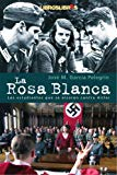 Portada de LA ROSA BLANCA: LOS ESTUDIANTES QUE SE ALZARON CONTRA HITLER