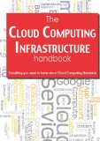 Portada de THE CLOUD COMPUTING INFRASTRUCTURE HANDBOOK - EVERYTHING YOU NEED TO KNOW ABOUT CLOUD COMPUTING INFRASTRUCTURE