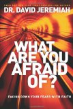 Portada de WHAT ARE YOU AFRAID OF?: FACING DOWN YOUR FEARS WITH FAITH