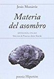 Portada de MATERIA DEL ASOMBRO: ANTOLOGÍA 1970-2015. SELECCIÓN DE FRANCISCO JAVIER IRAZOKI (POESÍA HIPERIÓN)