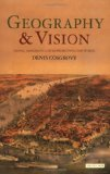 Portada de GEOGRAPHY AND VISION (INTERNATIONAL LIBRARY OF HUMAN GEOGRAPHY)