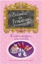 Portada de ESCUELA DE PRINCESAS: CUATRO AMIGAS Y UNA CORONA