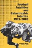 Portada de FOOTBALL FATALITIES AND CATASTROPHIC INJURIES, 1931-2008