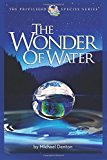 Portada de THE WONDER OF WATER: WATER'S PROFOUND FITNESS FOR LIFE ON EARTH AND MANKIND (THE PRIVILEGED SPECIES SERIES)
