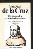 Portada de JUAN DE LA CRUZ : POESIA COMPLETA Y COMENTARIOS EN PROSA