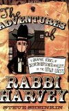 Portada de THE ADVENTURES OF RABBI HARVEY: A GRAPHIC NOVEL OF JEWISH WISDOM AND WIT IN THE WILD WEST UNKNOWN EDITION BY SHEINKIN, STEVE (2006)