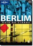 Portada de BERLIM - COLEÇÃO LONELY PLANET (EM PORTUGUESE DO BRASIL)