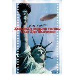 Portada de [( AMERICAN SCIENCE FICTION FILM AND TELEVISION )] [BY: LINCOLN GERAGHTY] [DEC-2009]