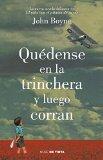 Portada de QUEDENSE EN LA TRINCHERA Y LUEGO CORRAN / STAY IN THE TRENCH AND THEN RUN