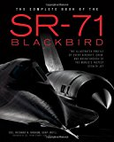 Portada de THE COMPLETE BOOK OF THE SR-71 BLACKBIRD: THE ILLUSTRATED PROFILE OF EVERY AIRCRAFT, CREW, AND BREAKTHROUGH OF THE WORLD'S FASTEST STEALTH JET