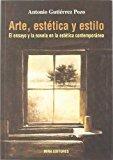 Portada de ARTE, ESTETICA Y ESTILO: EL ENSAYO Y LA NOVELA EN LA ESTETICA CONTEMPORANEA