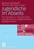 Portada de JUGENDLICHE IM ABSEITS: ZUR SITUATION IN FRANZ????SISCHEN UND DEUTSCHEN MARGINALISIERTEN STADTQUARTIEREN (GERMAN EDITION) (2012-01-05)