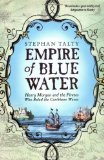 Portada de EMPIRE OF BLUE WATER: HENRY MORGAN AND THE PIRATES WHO RULES THE CARIBBEAN WAVES BY STEPHAN TALTY (2008) PAPERBACK